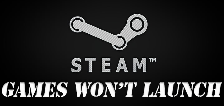 How to Fix: Steam Game won't Launch