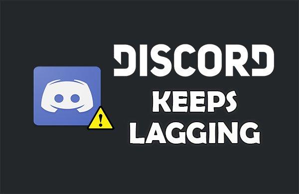 Fix: Discord Keeps Lagging