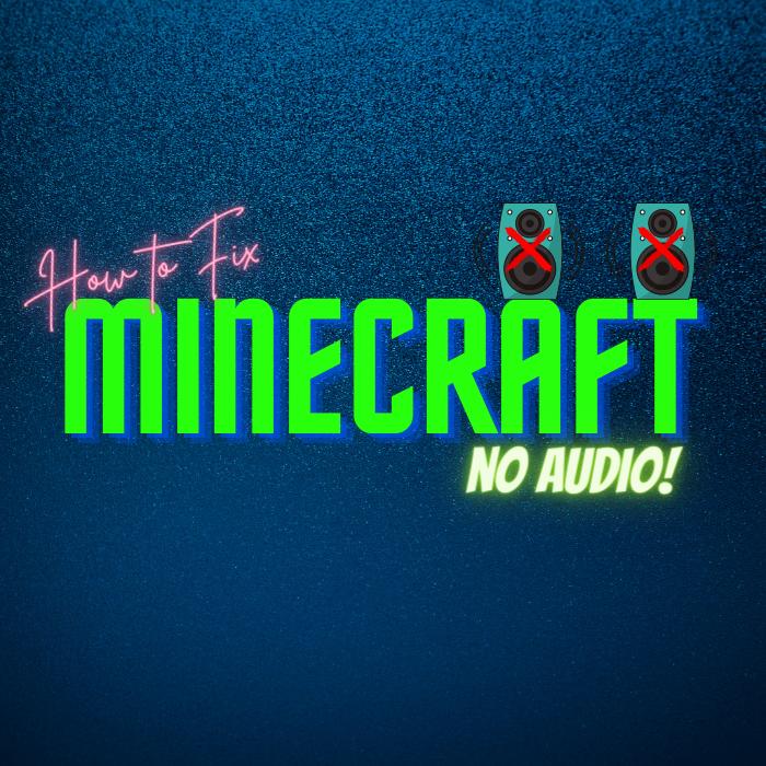 6 Sure Ways To Solve Minecraft No Sound Issue