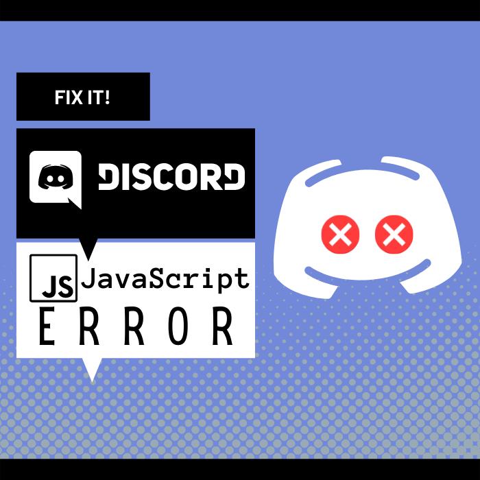 Best Ways to Fix Discord Javascript Error