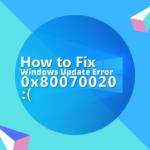 How to Fix the Windows Update Error 0x80070020