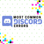 5 Most Common Discord Errors – List Of Fixes You Can Try