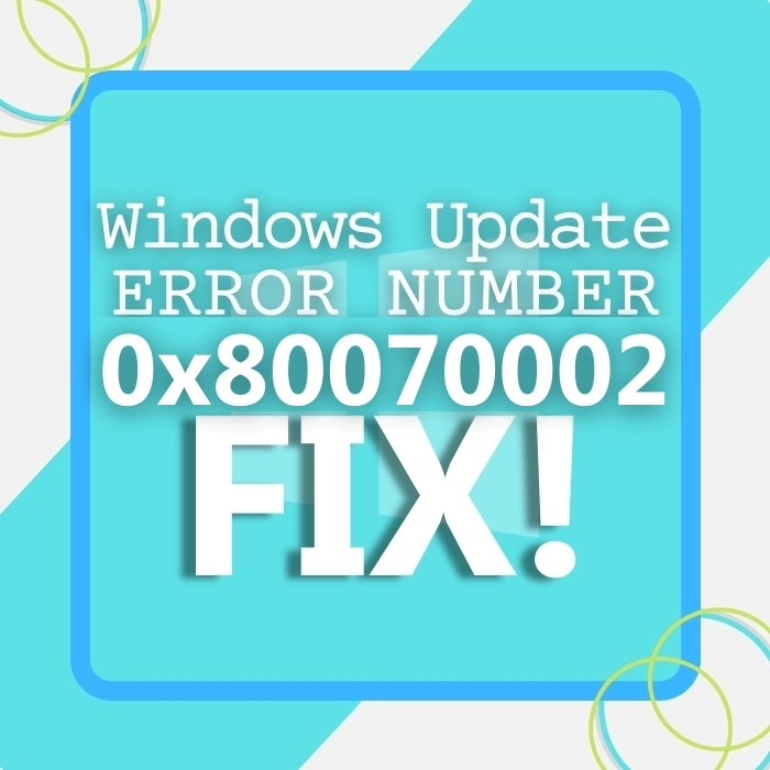 Fixing the Windows Update Error 0x80070002