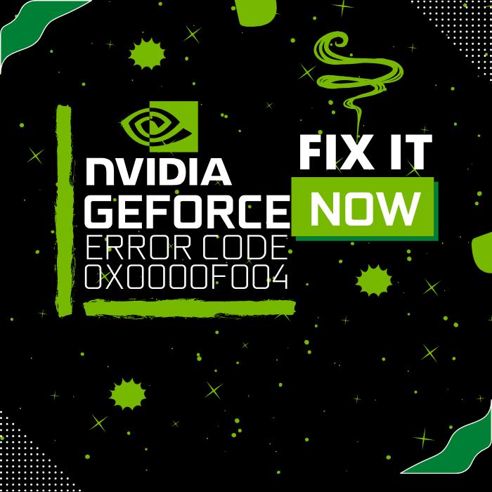 Easy Fixes to GeForce Now Error Code 0X0000F004