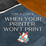 Top 8 Fixes When Your Printer Won't Print