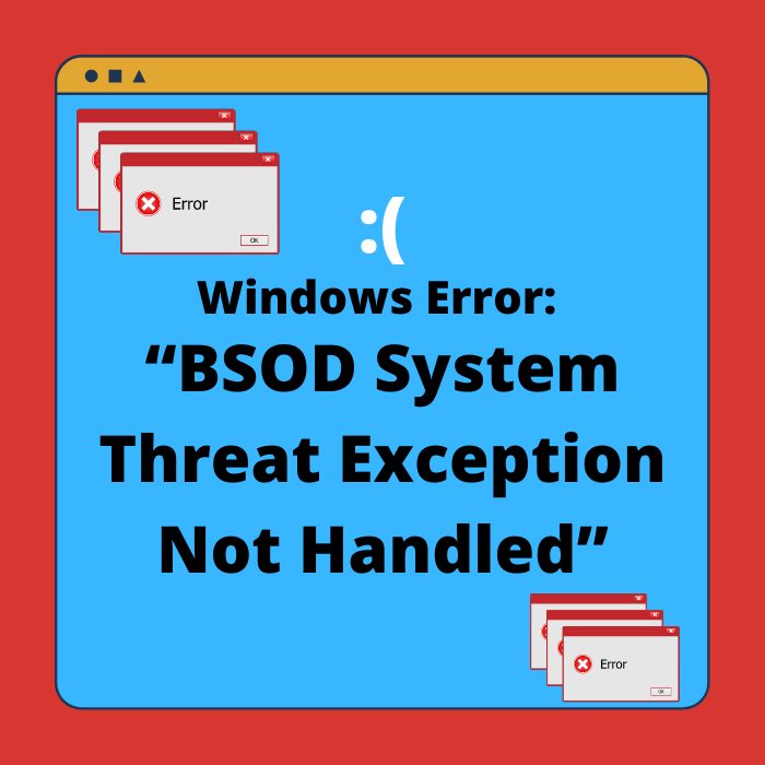 """[FIXED] Windows Error """"BSOD System Thread Exception Not Handled"""""""