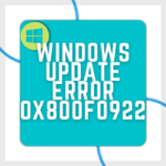 How to fix Windows Update Error 0x800F0922