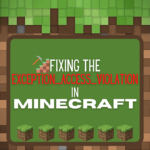 Fixing the Exception_Access_Violation Minecraft Error