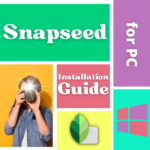 [Guide] Installing Snapseed for Windows PC
