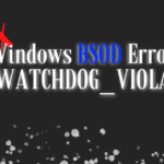 "Fix the ""DPC_WATCHDOG_VIOLATION"" BSOD Error"